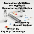 Tranquilizer Addiction Self Hypnosis Hypnotherapy Meditation, Key Guy Technology