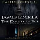 James Locker: The Duality of Fate (Second Edition), Martin Lundqvist