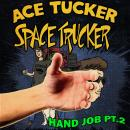 HJ Part 2: An Ace Tucker Space Trucker Adventure, James R. Tramontana