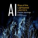 AI: Rise of the Lightspeed Learners Audiobook