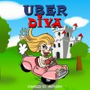 Uber Diva: Hot Tips for Drivers and Passengers of Uber and Lyft Audiobook