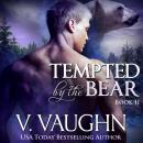 Tempted by the Bear - Book 2, V. Vaughn