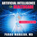 Artificial Intelligence in Healthcare Audiobook