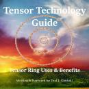 Tensor Technology Guide: Tensor Ring Benefits and Uses Audiobook