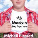 Mik Murdoch, Boy Superhero Audiobook