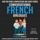 Conversational French Dialogues: Over 100 French Conversations and Short Stories, Lingo Mastery