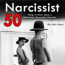 Narcissist: 50 Things to Know About a Narcissistic Personality Disorder Audiobook