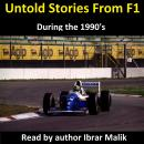 Untold Stories From F1 During the 1990's Audiobook