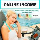 Online Income: Business Tactics and Multilevel Marketing to Generate Money, Judy Cartell