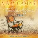 Family Affair, A: Fall: A Small Town Family Saga, Mary Campisi