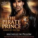 Pirate Prince: (Lords of the Var Book 5), Michelle M. Pillow