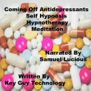 Coming Off Antidepressants Self Hypnosis Hypnotherapy Meditation, Key Guy Technology Llc