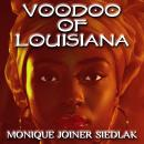 Voodoo of Louisiana, Monique Joiner Siedlak