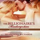 Billionaire's Redemption, The - Billionaires of Belmont Book 5, Shadonna Richards