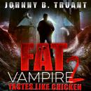 Fat Vampire 2: Tastes Like Chicken, Johnny B. Truant