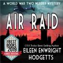 Air Raid: A World War Two Murder Mystery, Eileen Enwright Hodgetts