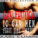 Gay Erotica - 10 Gay Men First Time Stories: Spanking, bikers, cowboys, bodyguard, doctors, younger man older man, bondage, and more!, Karl Cumin