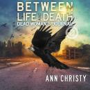 Between Life and Death: Dead Woman's Journal Audiobook