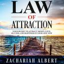 Law Of Attraction: Your Secret to Attract Money, Love, Success, and Happiness in Your Life Now Audiobook