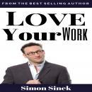 Love Your Work Audiobook