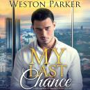 My Last Chance: A Single Mom Secret Baby Second Chance Love Story, Weston Parker