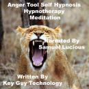 Anger Tool Self Hypnosis Hypnotherapy Meditation, Key Guy Technology