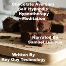 Chocolate Aversion Self Hypnosis Hypnotherapy Meditation, Key Guy Technology