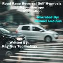 Road Rage Reversal Self Hypnosis Hypnotherapy Meditation, Key Guy Technology