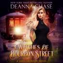 Witches of Bourbon Street: Jade Calhoun Series, Book 2, Deanna Chase