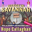 Justice in Savannah: A Made in Savannah Cozy Mystery Audiobook