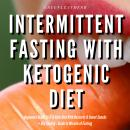 Intermittent Fasting With Ketogenic Diet Beginners Guide To IF & Keto Diet With Desserts & Sweet Snacks + Dry Fasting : Guide to Miracle of Fasting, Greenleatherr