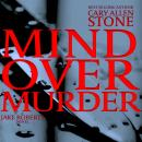 MIND OVER MURDER: The Jake Roberts Series, Cary Allen Stone