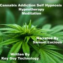 Cannabis Addiction Self Hypnosis Hypnotherapy Meditation, Key Guy Technology