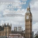 Immersive and Addictive Technologies: A Report of the House of Commons Digital, Culture, Media and S Audiobook