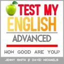 Test My English. Advanced.: How Good Are You? Audiobook