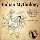 Indian Mythology: Hindu and Krishna Gods, Myths, and Legends Audiobook