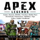 Apex Legends Game, Season, Mobile, Tracker, Battle Pass, Download, Characters, Abilities, Tips, Joke Audiobook