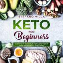 Keto for Beginners: A Complete 21-Day Plan for Rapid Weight Loss and Burn Fat Right Now! Audiobook
