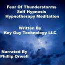 Fear Of Thunderstorms Self Hypnosis Hypnotherapy Meditation, Key Guy Technology Llc