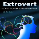 Extrovert: The Power and Benefits of Extroversion Explained, Tyler Bordan