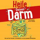 Heile Deinen Darm: A Guide to a Richer and More Successful Life Audiobook