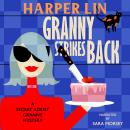 Granny Strikes Back: Book 3 of the Secret Agent Granny Mysteries Audiobook