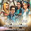 Secret of the Cosmographer: Book One of the Time Squatters Series, Jannos Eolou