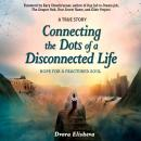 Connecting the Dots of a Disconnected Life: Hope for a Fractured Soul, Dvora Elisheva