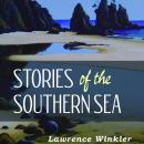 Stories of the Southern Sea, Lawrence Winkler