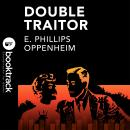 Double Traitor, E. Phillips Oppenheim