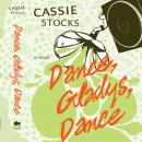 Dance, Gladys, Dance, Cassie Stocks