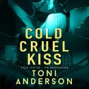 Cold Cruel Kiss: A heart-stopping and addictive romantic thriller Audiobook