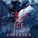 Cold as Ice: A thrilling novel of Romance and Suspense Audiobook