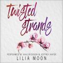 Twisted Strands, Lilia Moon